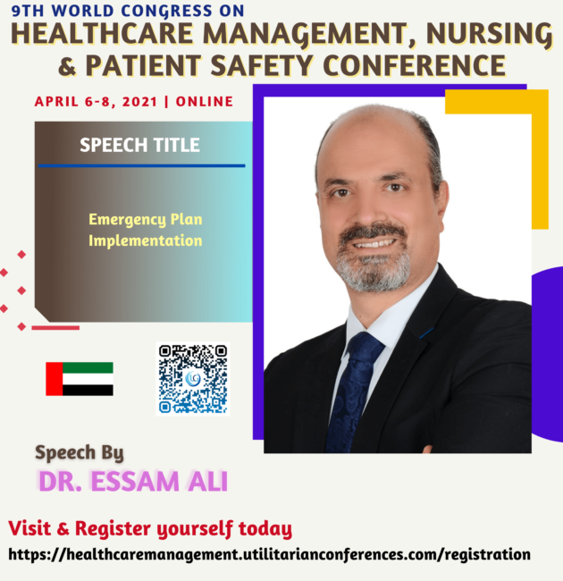 Dr. Essam Ali-Healthcare Management, Nursing and Patient Safety Conference April 6-8, 2021