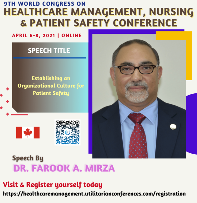 Dr. Farook Mirza-Healthcare Management, Nursing and Patient Safety Conference April 6-8, 2021