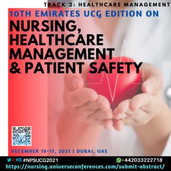 Track 2 Healthcare Management_10th Emirates UCG edition on Nursing, Healthcare Management & Patient Safety