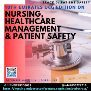 Track 3 Patient Safety_10th Emirates UCG edition on Nursing, Healthcare Management & Patient Safety